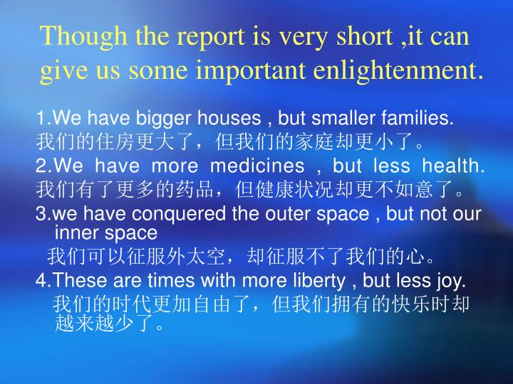 Though the report is very short it can give us some important enlightenment