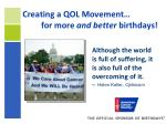 creating a qol movement for more and better birthdays