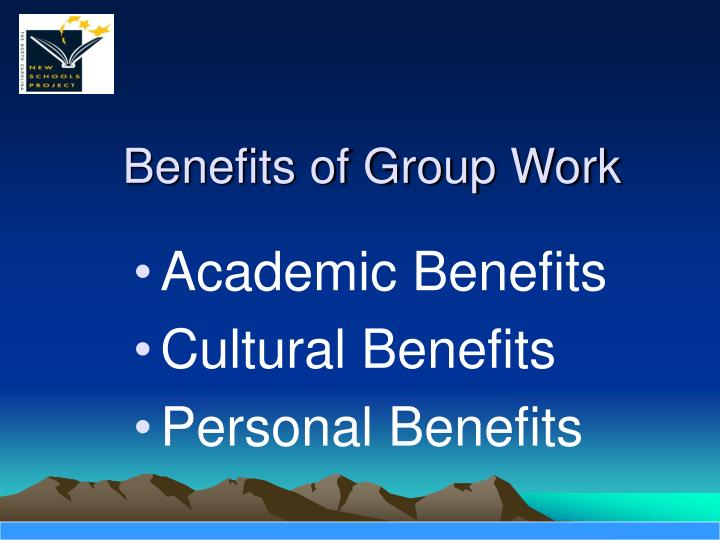 the benefits of working in groups From the virgin group to disney and pricewaterhousecoopers, organizations across industries are embracing the benefits of a diverse workforce but with benefits necessarily come challenges of working across borders, cultures, and languages.