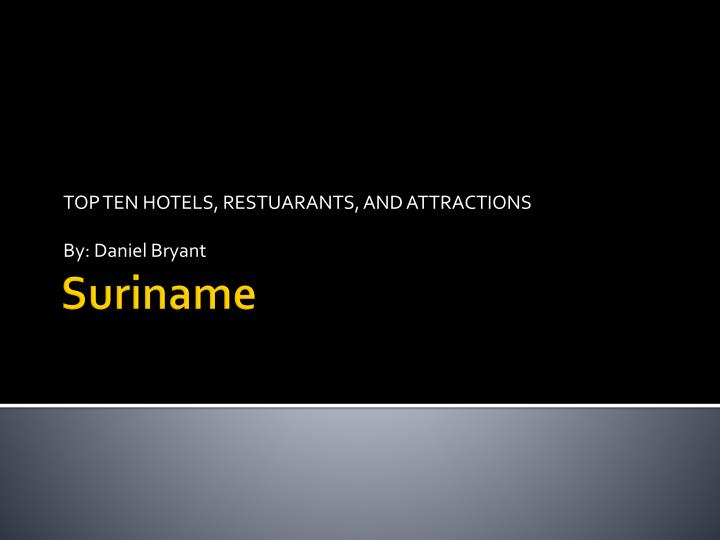 top ten hotels restuarants and attractions by daniel bryant n.