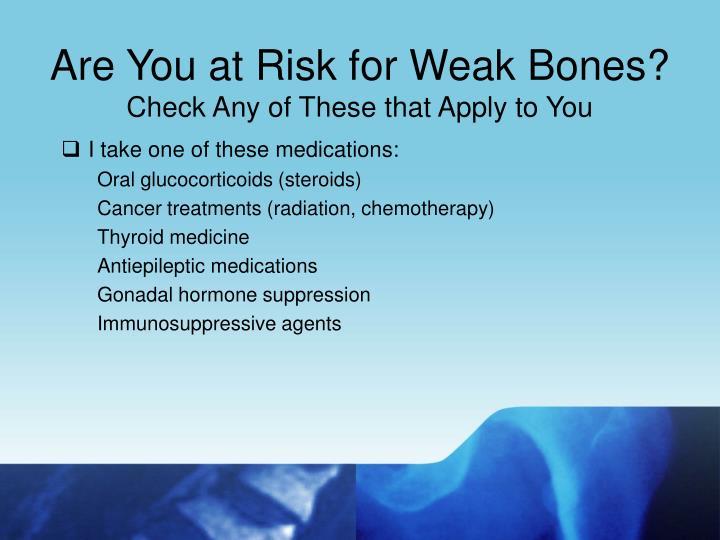 Are You at Risk for Weak Bones?