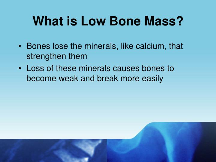 What is Low Bone Mass?