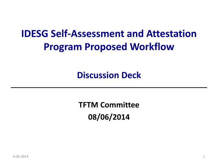 idesg self assessment and attestation program proposed workflow discussion deck n.