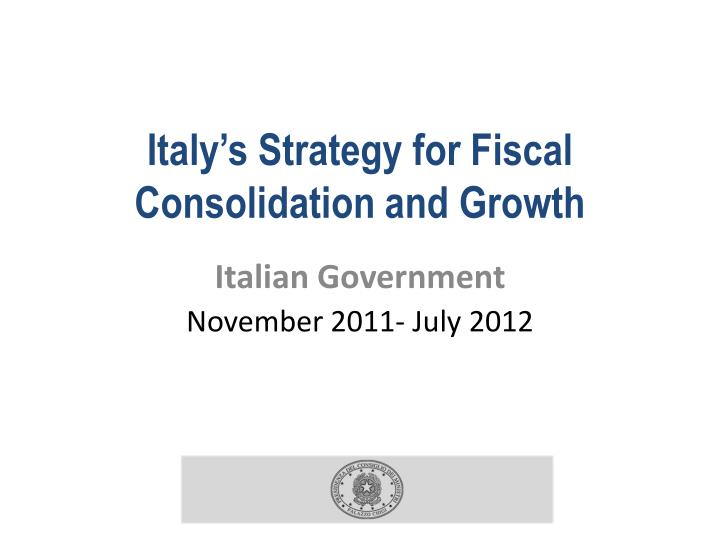 italy s strategy for fiscal consolidation and growth n.