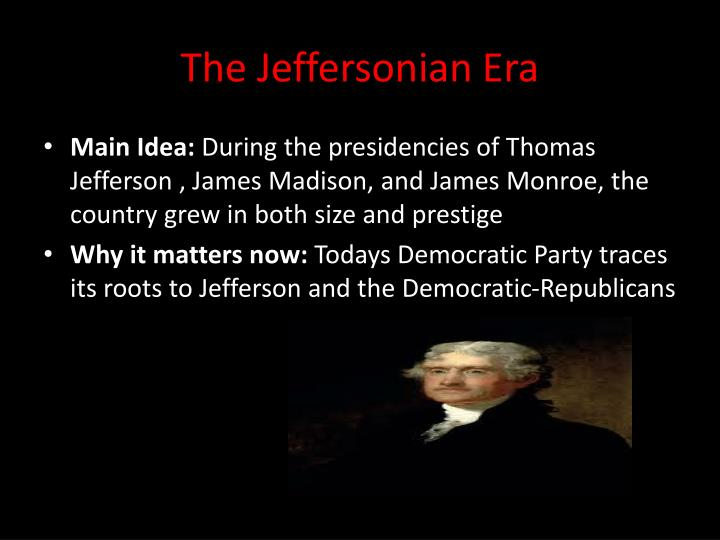 jeffersonian era Chapter 7 the jeffersonian era download 3182 kb 3 the effects of the revolutionary era on religion and the changing religious patterns that helped bring on the second great awakening.