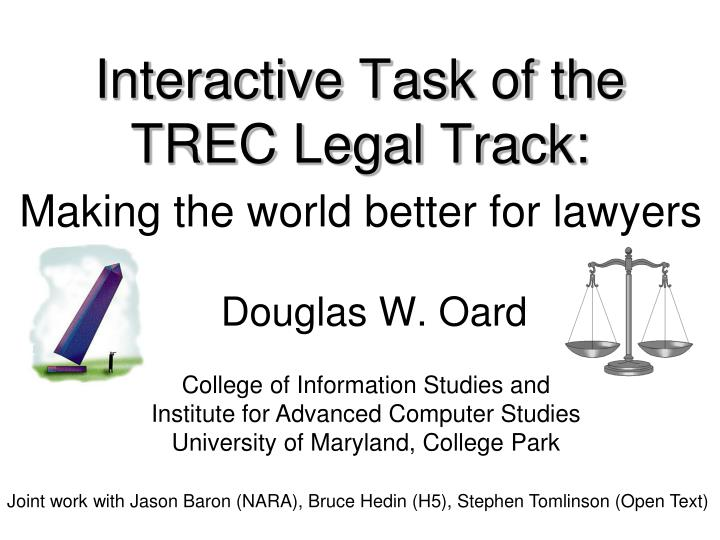 interactive task of the trec legal track theory meets practice n.