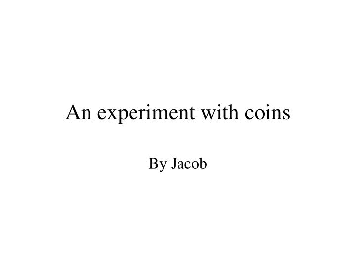 an experiment with coins n.