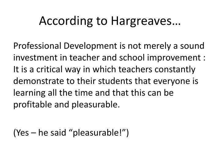 According to Hargreaves…