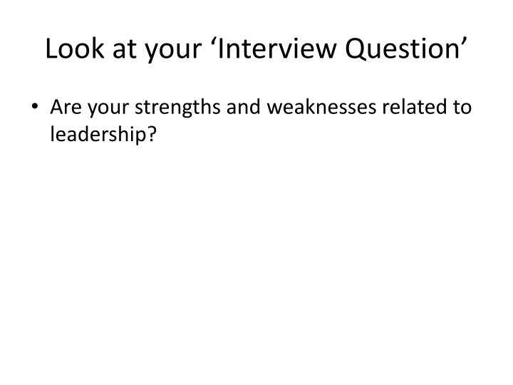 Look at your 'Interview Question'