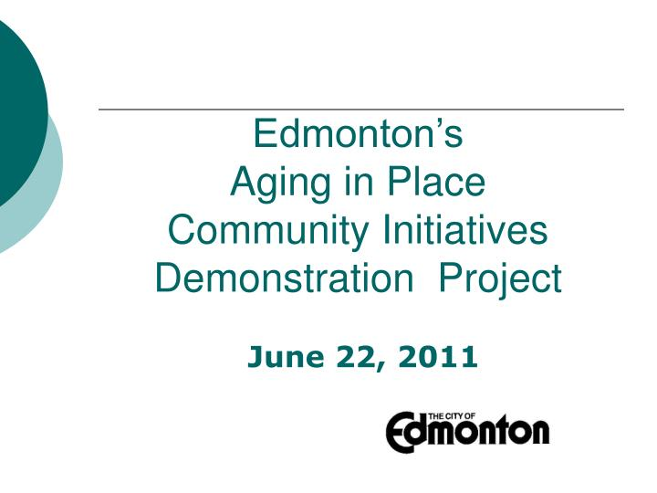 edmonton s aging in place community initiatives demonstration project n.
