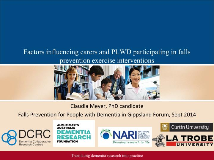 factors influencing carers and plwd participating in falls prevention exercise interventions n.