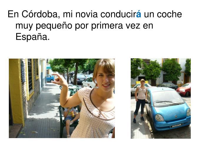 En Córdoba, mi novia conducir