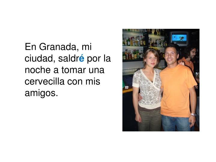 En Granada, mi ciudad, saldr