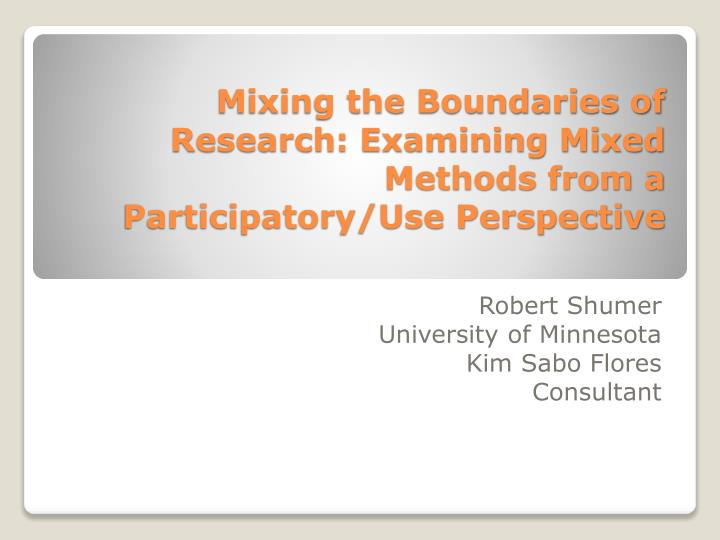 mixing the boundaries of research examining mixed methods from a participatory use perspective n.