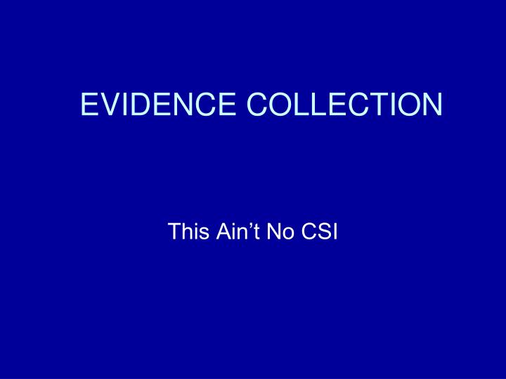 evidence collection n.