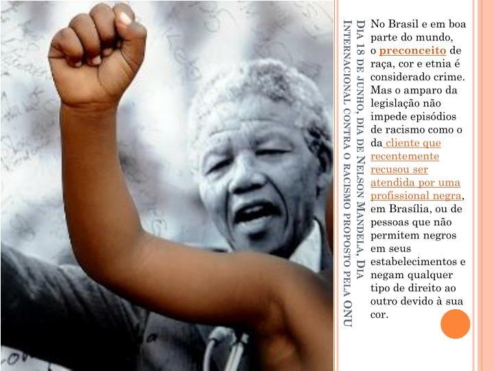No Brasil e em boa parte do mundo, o