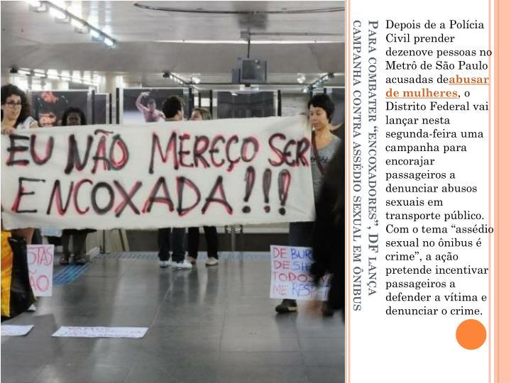 Depois de a Polícia Civil prender dezenove pessoas no Metrô de São Paulo acusadas de