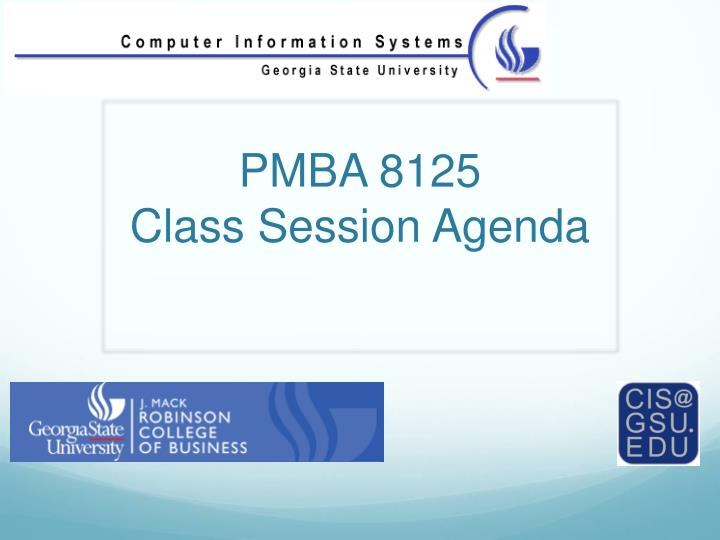 pmba 8125 class session agenda n.