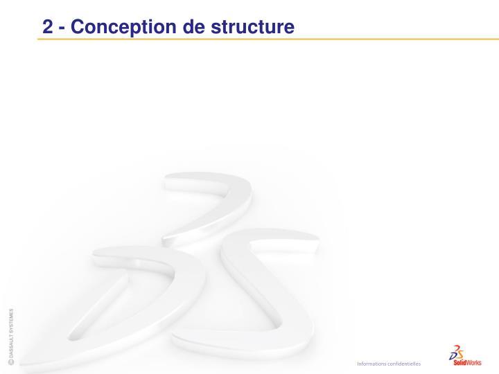 2 - Conception de structure
