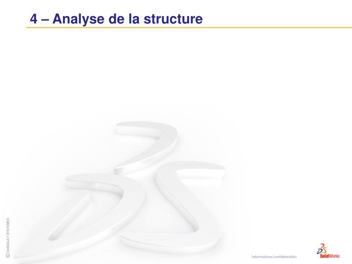 4 – Analyse de la structure