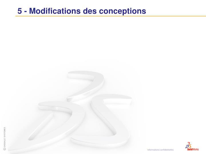 5 - Modifications des conceptions