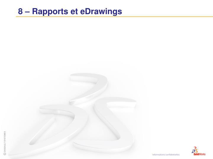 8 – Rapports et eDrawings
