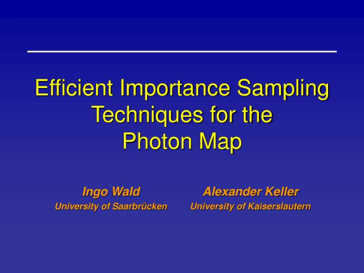 efficient importance sampling techniques for the photon map n.
