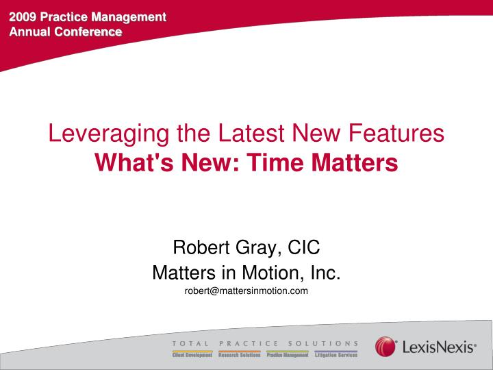 leveraging the latest new features what s new time matters n.