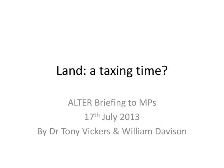 land a taxing time n.