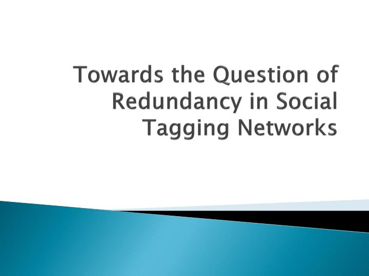 towards the question of redundancy in social tagging networks n.