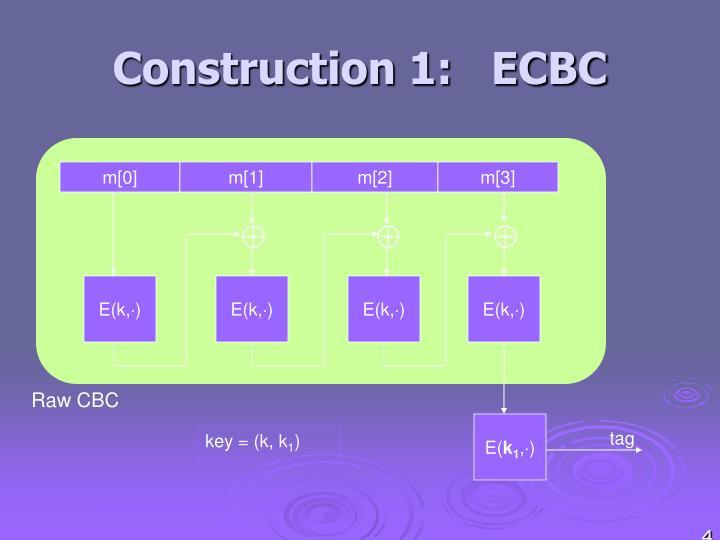 Construction 1:   ECBC