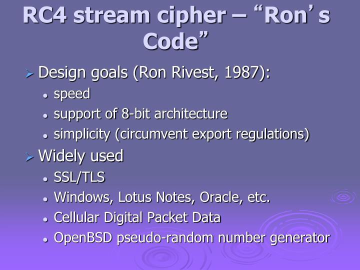 RC4 stream cipher –