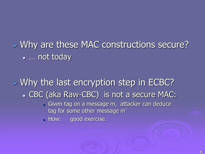 Why are these MAC constructions secure?