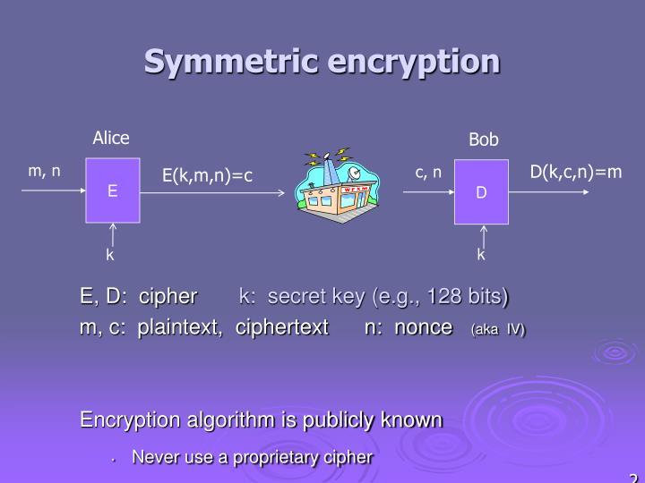 E, D:  cipher