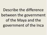 describe the difference between the government of the maya and the government of the inca
