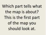 which part tells what the map is about this is the first part of the map you should look at