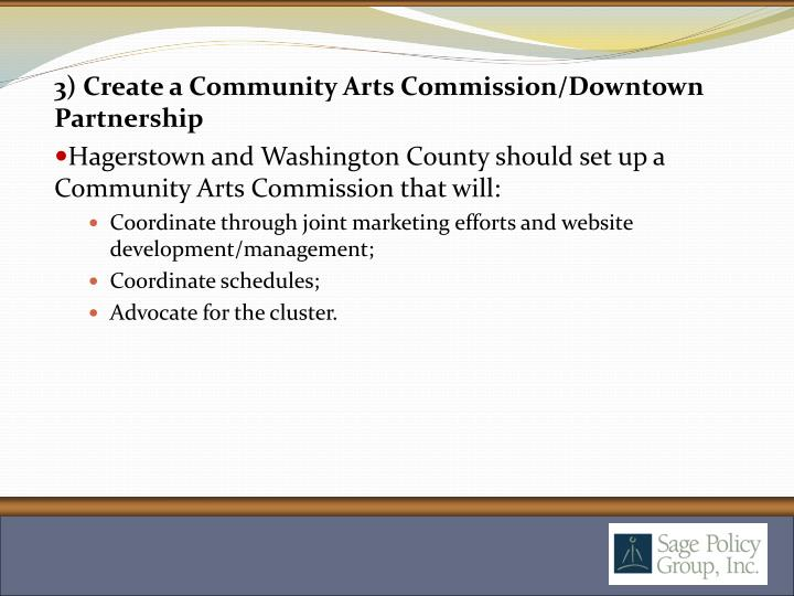 3) Create a Community Arts Commission/Downtown Partnership