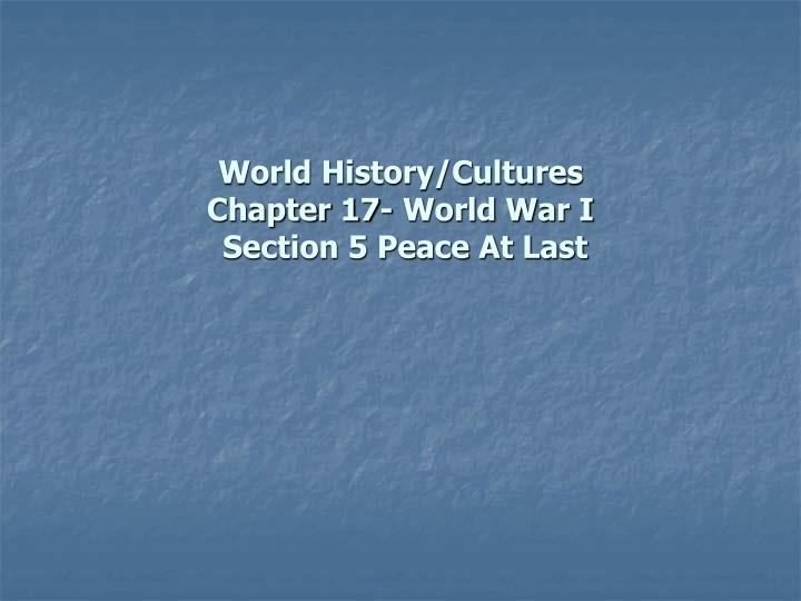 world history cultures chapter 17 world war i section 5 peace at last n.