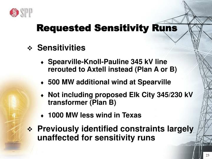 Requested Sensitivity Runs