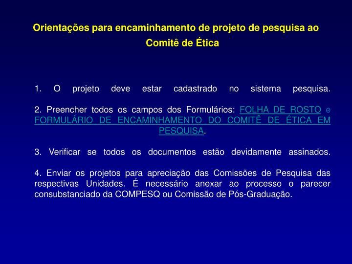 Orientações para encaminhamento de projeto de pesquisa ao Comitê de Ética