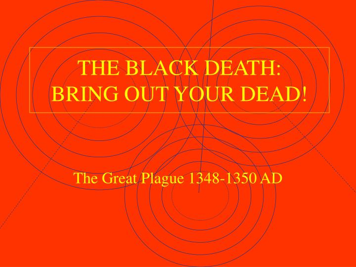 the black death bring out your dead n.