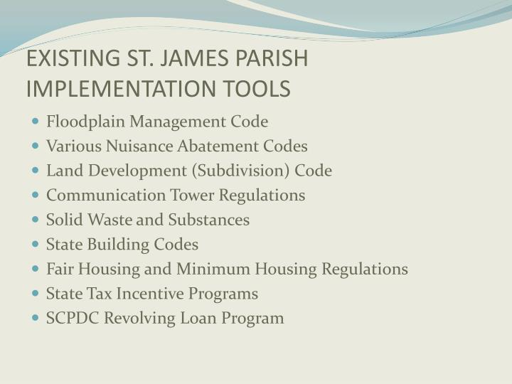 EXISTING ST. JAMES PARISH IMPLEMENTATION TOOLS