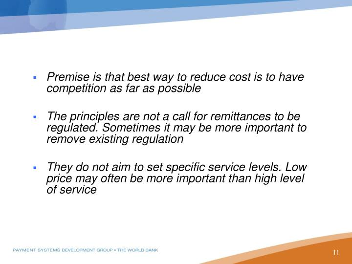 Premise is that best way to reduce cost is to have competition as far as