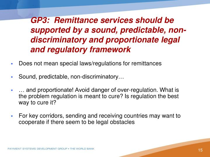 GP3:  Remittance services should be supported by a sound, predictable, non-discriminatory and proportionate legal and regulatory framework