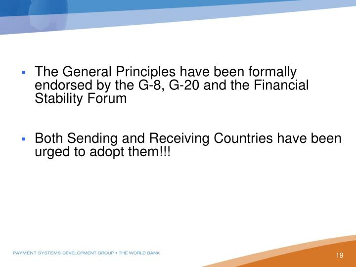 The General Principles have been formally endorsed by the G-8, G-20 and the Financial Stability Forum