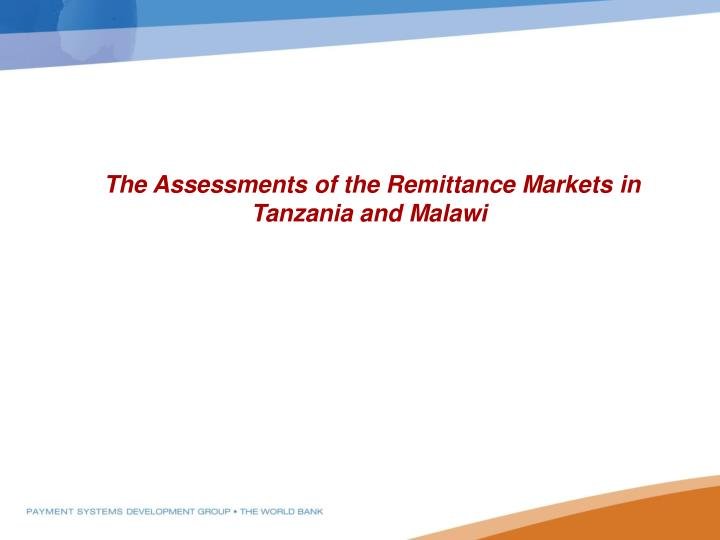 The Assessments of the Remittance Markets in Tanzania and Malawi