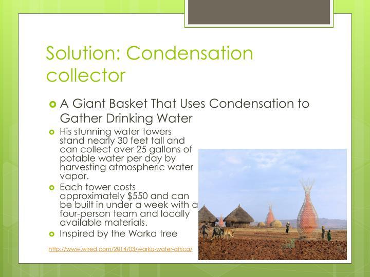 Solution: Condensation collector