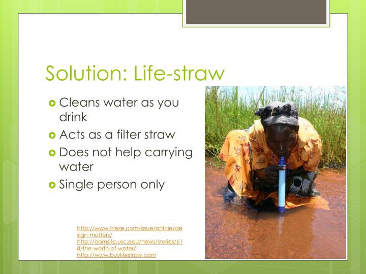 Solution: Life-straw