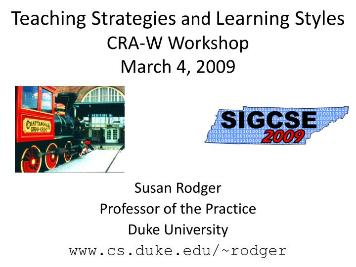 teaching strategies and learning styles cra w workshop march 4 2009 n.
