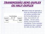 transmiss o semi duplex ou half duplex